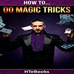 How to Do Magic Tricks: Quick Start Guide |  HTeBooks