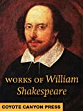Complete Works of William Shakespeare. 154 Sonnets, 37 Plays (Romeo and Juliet, Othello, Hamlet, Macbeth...) & the narrative poems (Venus and Adonis, The Rape of Lucrece...)