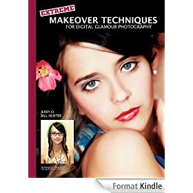 Extreme Makeover Techniques for Digital Glamour Photography