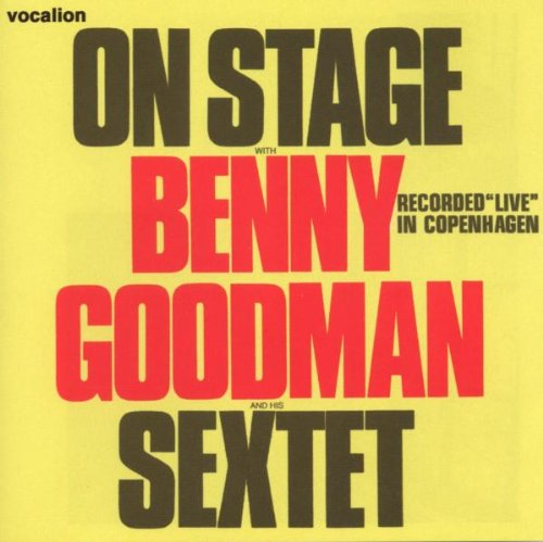 On Stage With Benny Goodman & His Sextet