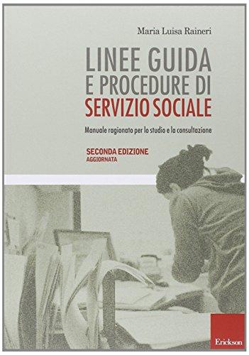 Linee guida e procedure di servizio sociale Manuale ragionato per lo studio e la consultazione PDF
