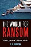 The World for Ransom: Piracy Is Terrorism, Terrorism Is Piracy