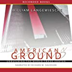 American Ground: Unbuilding the World Trade Center | William Langewiesche