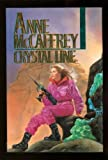 Crystal Line (Crystal, Vol. 3) (0345379845) by Anne McCaffrey