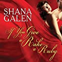 If You Give a Rake a Ruby: Jewels of the Ton, Book 2 Audiobook by Shana Galen Narrated by Lucy Rivers