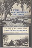 The gathering of Zion: The story of the Mormon Trail (0935704124) by Stegner, Wallace Earle