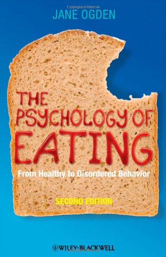 The Psychology Of Eating: From Healthy To Disordered Behavior