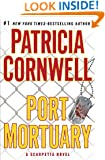 Port Mortuary (Kay Scarpetta, No. 18)