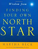Wisdom from Finding Your Own North Star: Claiming the Life You Were Meant to Live (Mini Book) (159359979X) by Martha Beck