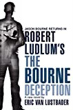 Eric Van Lustbader Robert Ludlum's The Bourne Deception