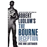 Robert Ludlum's The Bourne Deceptionby Eric Van Lustbader