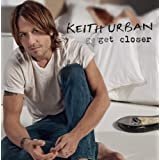 Get Closerby Keith Urban