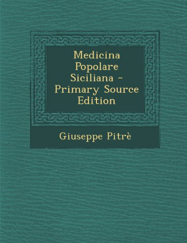 Medicina Popolare Siciliana - Primary Source Edition