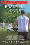 Baseball Dads: The Game's Greatest Players Reflect on Their Fathers's and the Game They Love