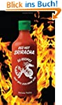 Red Hot Sriracha: 50 Recipes That Wil...