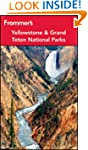 Frommer's Yellowstone & Grand Teton N...