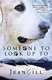 Someone To Look Up To: a dog's search for love and understanding