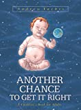 img - for Another Chance to Get It Right: A Children's Book for Adults (3rd Edition) book / textbook / text book
