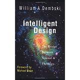 Intelligent Design: The Bridge Between Science & Theology ~ William A. Dembski