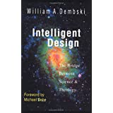 Intelligent Design: The Bridge Between Science  and  Theologyby Michael Behe