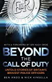 Ben Ando Beyond The Call Of Duty: Untold Stories of Britain's Bravest Police Officers