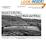 Mastering Digital Black and White: A...