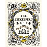 The Beekeepers Bible: Bees, Honey, Recipes & Other Home Uses (Hardcover) by Richard Jones