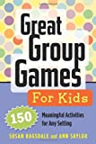 img - for Great Group Games for Kids: 150 Meaningful Activities for Any Setting book / textbook / text book