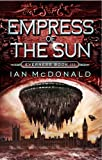 Ian McDonald Empress of the Sun (Everness Series)