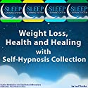 Weight Loss, Health, and Healing with Self-Hypnosis, Guided Meditation, and Subliminal Affirmations Collection: Four Books in One (The Sleep Learning System)  by Joel Thielke Narrated by Joel Thielke