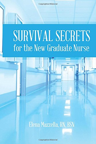 Survival Secrets for the New Graduate Nurse
