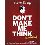 Don't Make Me Think, Revisited: A Common Sense Approach to Web Usability (3rd Edition) (Voices That Matter) ~ Steve Krug