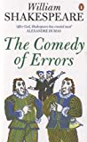 The Comedy of Errors (Penguin Shakespeare) (0141016671) by Shakespeare, William