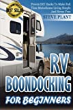 img - for RV Boondocking For Beginners: Proven DIY Hacks To Make Full time Motorhome Living Simple And Stress Free (RV Living) (Volume 2) book / textbook / text book