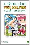 Collège Fou Fou Fou (le) - Flash! Kimengumi Vol.3