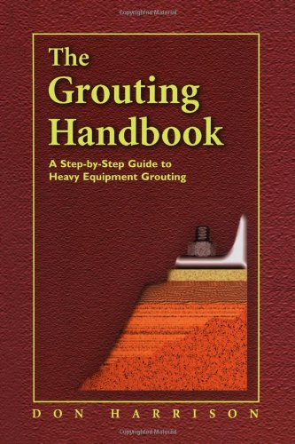 The Grouting Handbook: A Step-by-Step Guide to Heavy Equipment Grouting (Civil and Mechanical Engineering)