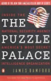The Puzzle Palace: Inside the National Security Agency, America's Most Secret Intelligence Organization (0140067485) by Bamford, James