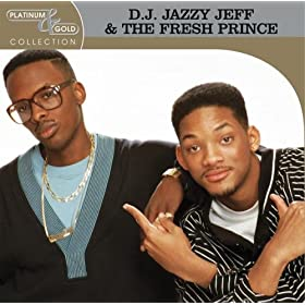 Dj Jazzy Jeff & The Fresh Prince - Platinum & Gold Collection: DJ Jazzy Jeff & The Fresh Prince