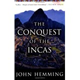 The Conquest of the Incas ~ John Hemming