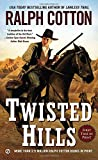 Twisted Hills (Ralph Cotton Western Series)