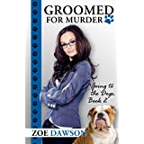 Groomed for Murder (Going to the Dogs Book 2) ~ Zoe Dawson