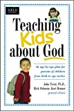 Don D. Ferguson Teaching Kids about God: An Age by Age Plan for Parents of Children Brom Birth to Age Twelve. (Focus on the Family)