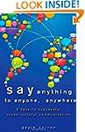 Say Anything to Anyone, Anywhere: 5 K...