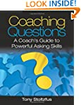 Coaching Questions: A Coach's Guide t...