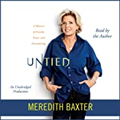 Untied: A Memoir of Family, Fame, and Floundering | [Meredith Baxter]