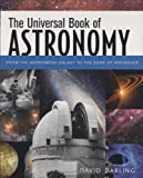 img - for The Universal Book of Astronomy: From the Andromeda Galaxy to the Zone of Avoidance book / textbook / text book