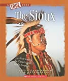 img - for The Sioux (True Books: American Indians (Paperback)) book / textbook / text book