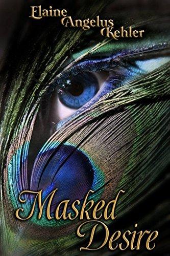 Book: Masked Desire by Elaine Angelus Kehler