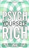 img - for Psych Yourself Rich: Get the Mindset and Discipline You Need to Build Your Financial Life [Hardcover] [2010] (Author) Farnoosh Torabi book / textbook / text book
