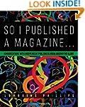 So I Published a Magazine: Conversati...